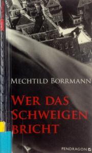 Mechtild Borrmann - Wer das Schweigen bricht