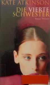 Kate Atkinson - Die Vierte Schwester